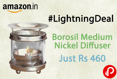 Borosil Medium Nickel Diffuser Just Rs 460 | Lightning Deal - Amazon
