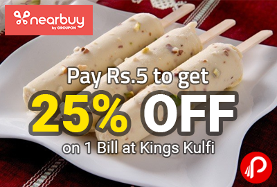 Pay Rs.5 to get 25% OFF on 1 Bill at Kings Kulfi - Nearbuy