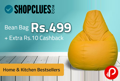 Bean Bag @ Rs.499 + Extra Rs.10 Cashback | Home & Kitchen Bestsellers - Shopclues