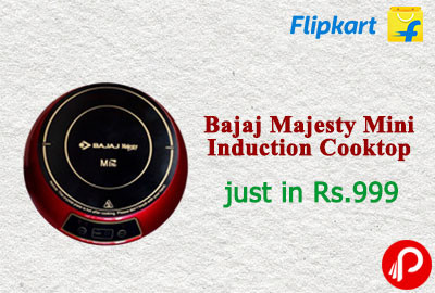 Bajaj Majesty Mini Induction Cooktop just in Rs.999 33% off - Flipkart