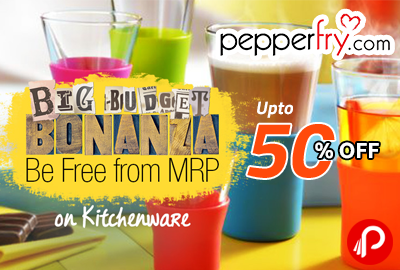 Kitchenware Upto 50% off | Big Budget Bonanza - Pepperfry