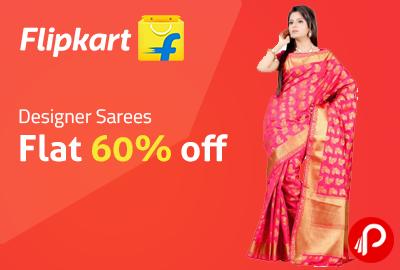 Designer Sarees Flat 60% off - Flipkart