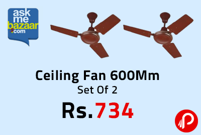 Ceiling Fan 600Mm Set Of 2 at Rs.734 - AskmeBazaar