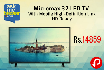 Micromax 32 LED TV With Mobile High-Definition Link HD Ready at Rs.14859 - AskmeBazaar
