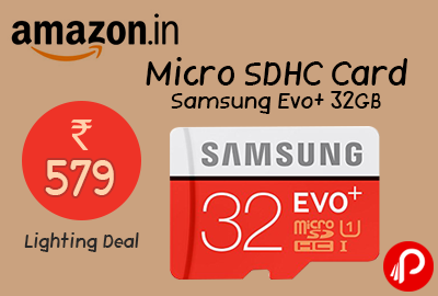 Micro SDHC Card Samsung Evo+ 32GB at Rs.579 - Amazon