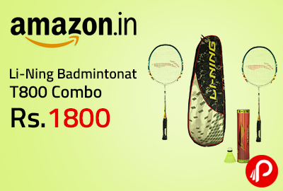 Li-Ning Badminton T800 Combo at Rs.1800 - Amazon