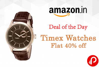 Flat 40% off on Timex Watches | Deal of the Day - Amazon