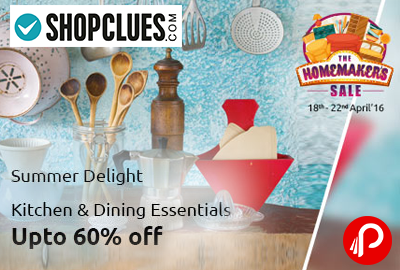Kitchen & Dining Essentials Upto 60% off | Summer Delight - Shopclues