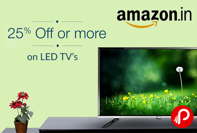 Get 25% off or more on LED TV's - Amazon