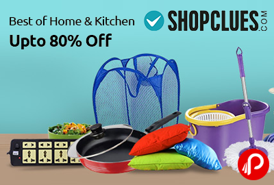 Best of Home & Kitchen | Upto 80% off - Shopclues