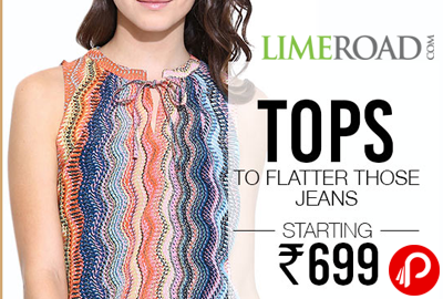 Tops to Flatter Those Jeans Starting Rs.699 - Limeroad