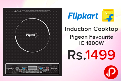 Induction Cooktop Pigeon Favourite IC 1800W just at Rs.1499 - Flipkart