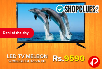 LED TV MELBON SCM80DLED1 32inch HD Just at Rs.9590 - Shopclues
