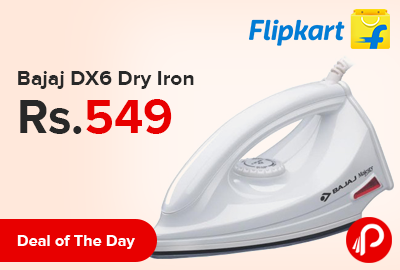 Bajaj DX6 Dry Iron Only in Rs.549 - Flipkart