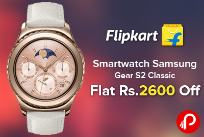 Smartwatch Samsung Gear S2 Classic Flat Rs.2600 off - Flipkart