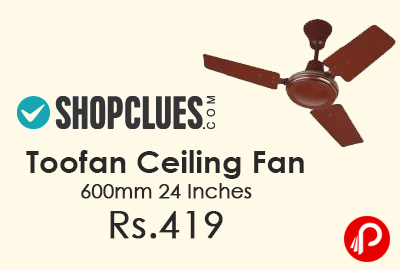 Toofan Ceiling Fan 600mm 24 Inches Just Rs 419 Shopclues