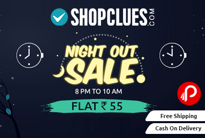 Shopclues Nightout Sale Everything Rs.55