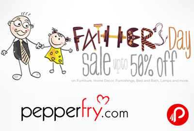 Father's Day Super Sale Upto 50% off - Pepperfry