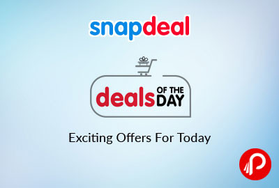 Deals of The Day June 08 | Exciting Offers For Today - Snapdeal