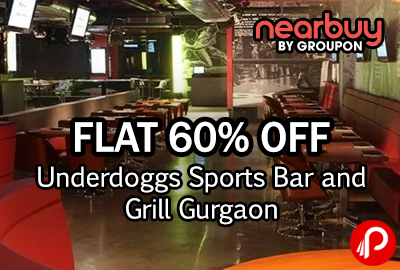 Underdoggs Sports Bar and Grill Gurgaon, New Delhi Flat 60% off - Nearbuy