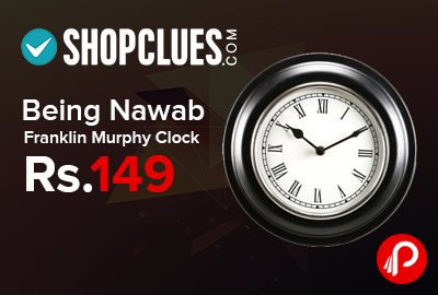 Being Nawab Franklin Murphy Clock just Rs.149 - Shopclues