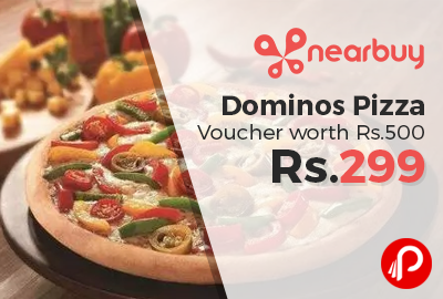 Dominos Pizza Voucher worth Rs.500 in Only Rs.299 - Nearbuy