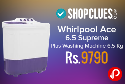 Whirlpool Ace 6.5 Supreme Plus Washing Machine 6.5 Kg Just Rs.9790 - Shopclues
