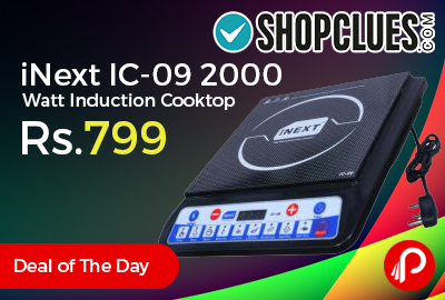 iNext IC-09 2000 Watt Induction Cooktop Just Rs.799 - Shopclues