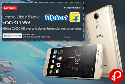 Lenovo Vibe K5 Note Mobile Just Rs.11999 Extra Rs.2000 off on exchange - Flipkart