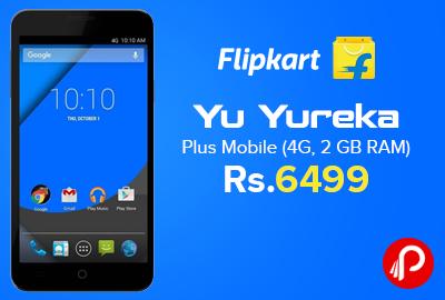 Yu Yureka Plus Mobile (4G, 2 GB RAM) just at Rs.6499 - Flipkart