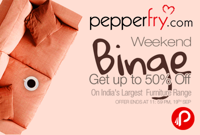 Pepperfry Weekend Binge Sale