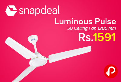 Luminous Pulse 50 Ceiling Fan 1200 mm Just at Rs.1591 - Snapdeal