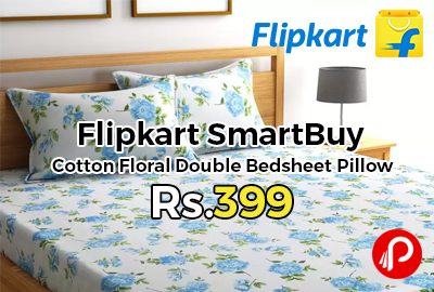 Flipkart SmartBuy Cotton Floral Double Bedsheet Pillow