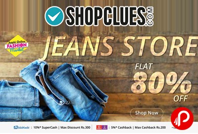 Jeans Store Flat 80% off - Shopclues