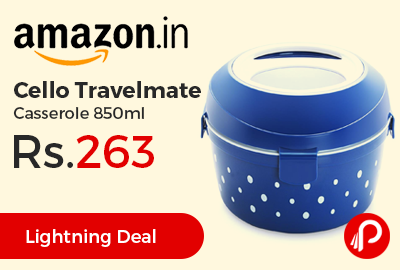 Cello Travelmate Casserole 850ml at Rs.263 Only - Amazon