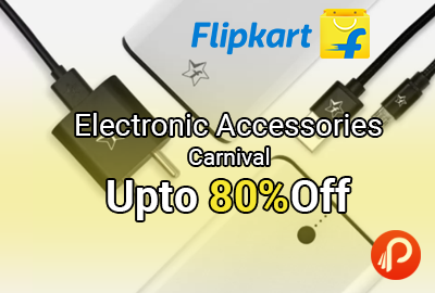 Electronic Accessories Carnival Upto 80% off - Flipkart